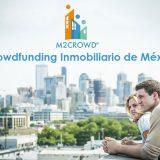 M2CROWD el Crowdfunding Inmobiliario de México