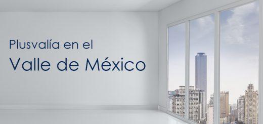 Las zonas de mayor plusvalía en el Valle de México