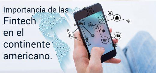 La importancia de las empresas Fintech en América Latina