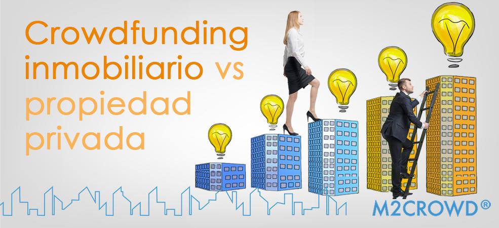 Crowdfunding inmobiliario vs comprar una propiedad: ¿cuál es para ti?