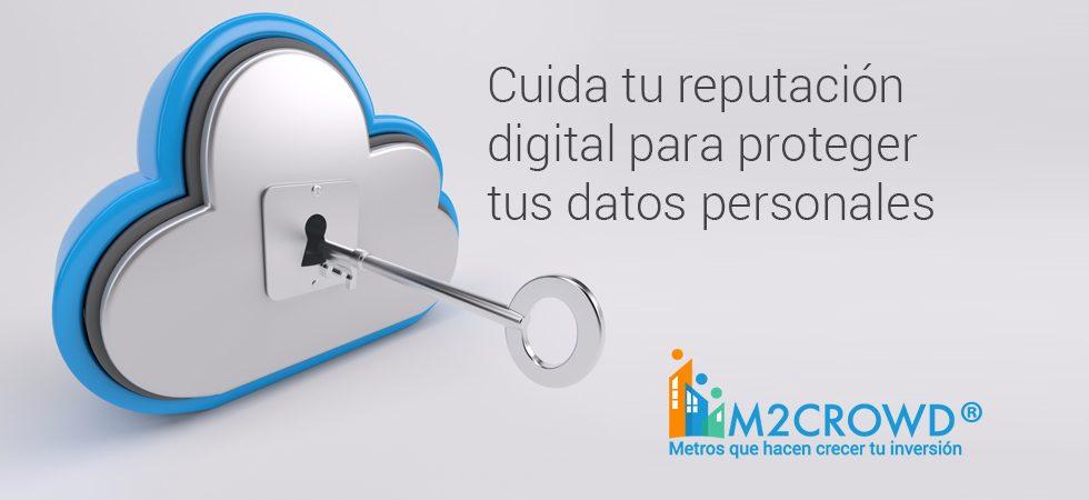 Cuida tu reputación digital para proteger tus datos personales