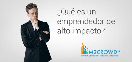 ¿Qué es un emprendedor de Alto Impacto?