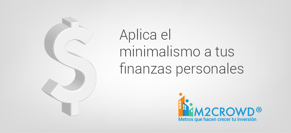 Aplica el minimalismo a tus finanzas personales
